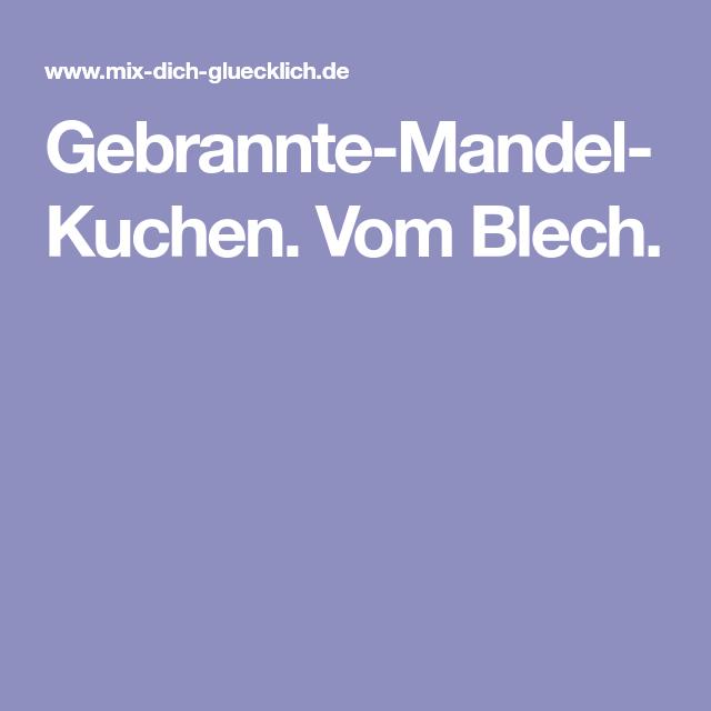 Gebrannte-Mandel-Kuchen. Vom Blech.