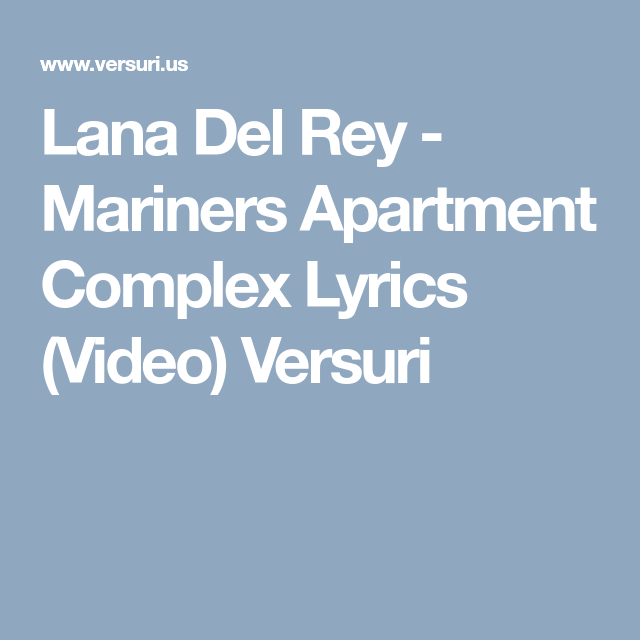 Mariners Apartment Complex Lyrics (Video
