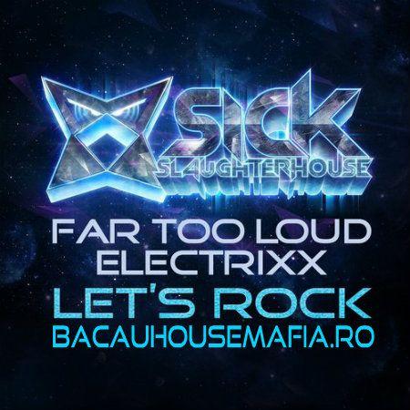 Far Too Loud & Electrixx - Let's Rock (Original Mix)
