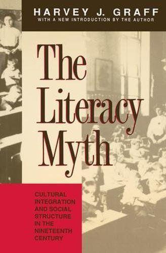 The Literacy Myth By Harvey J. Graff Https://www.amazon.ca