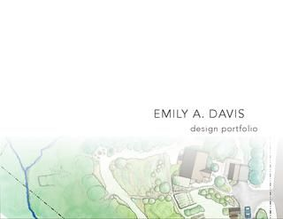 Emily A. Davis Design Portfolio  Landscape design projects for real clients and other creative works in the years 2012-2014.