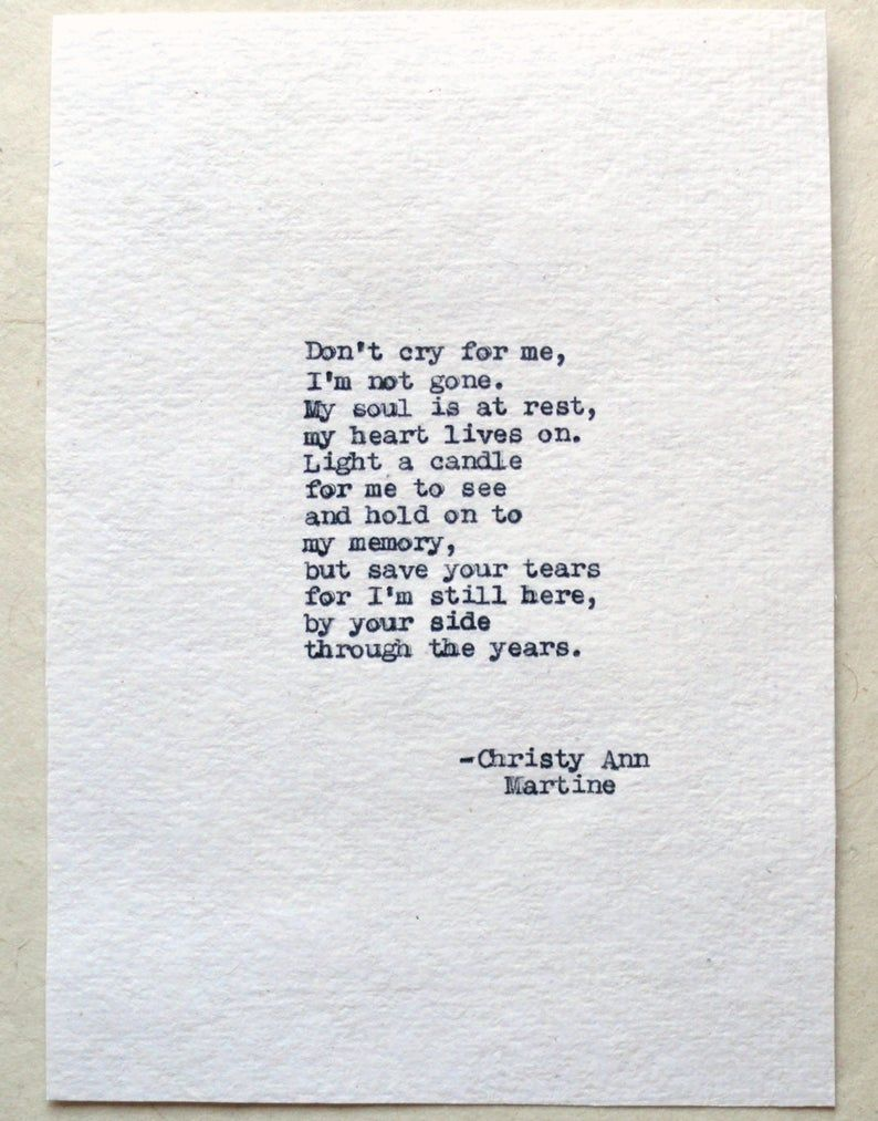Sympathy Gifts Don T Cry For Me Poem By Christy Ann Martine Father Sympathy Sympathy Poems Loss Of A Loved One Quotes
