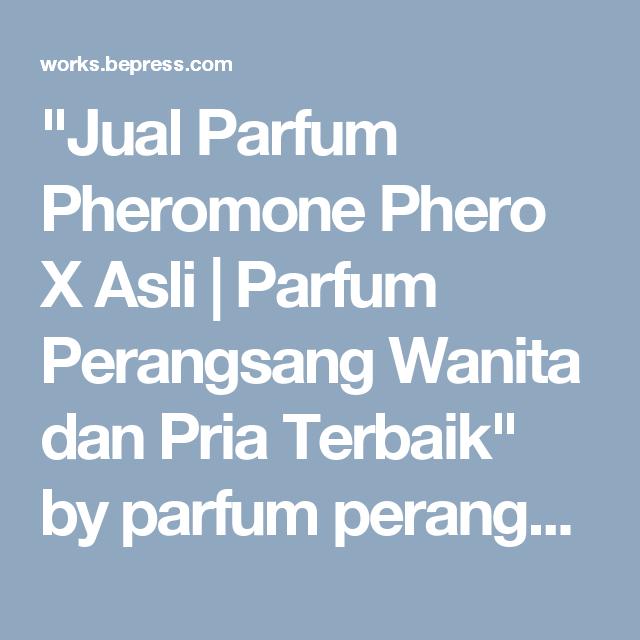 Jual Parfum Pheromone Phero X Asli Parfum Perangsang Wanita Dan
