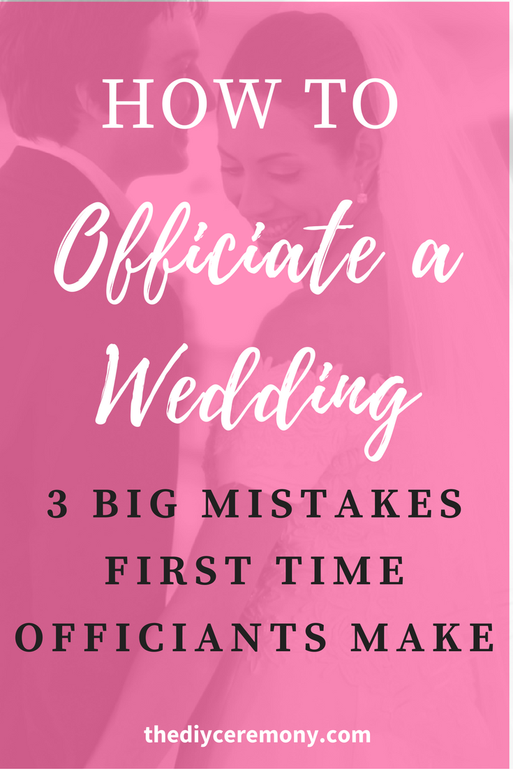 How To Officiate a Wedding 3 Mistakes First Time