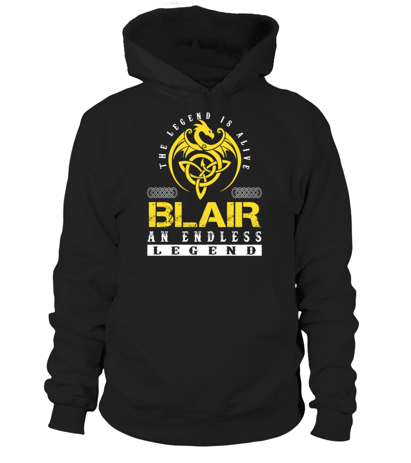 The Legend is Alive BLAIR An Endless Legend Last Name T-Shirt #LegendIsAlive