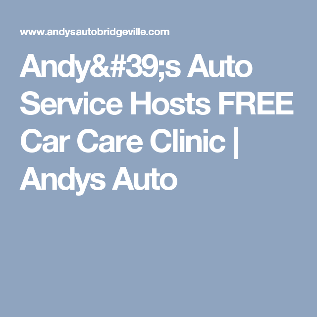 Andy's Auto Service Hosts FREE Car Care Clinic | Andys Auto
