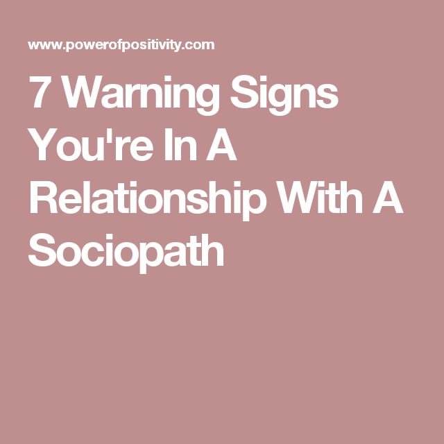 7 Warning Signs You're In A Relationship With A Sociopath