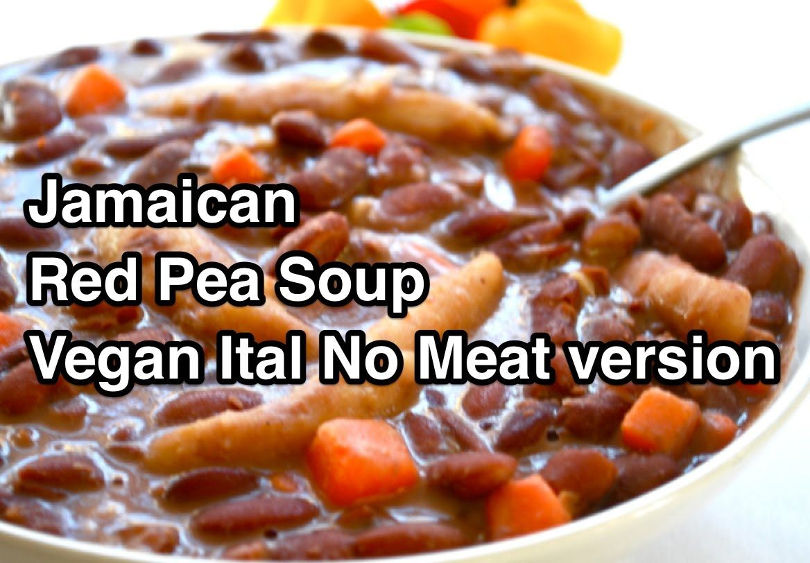 jamaican red pea soup  vegan ital no meat version  ital