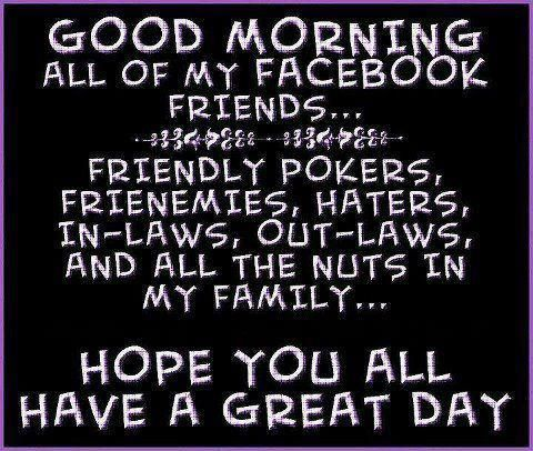 Friend Quote Good Morning Messages For Facebook Funny Facebook Status Good Morning Facebook Friends