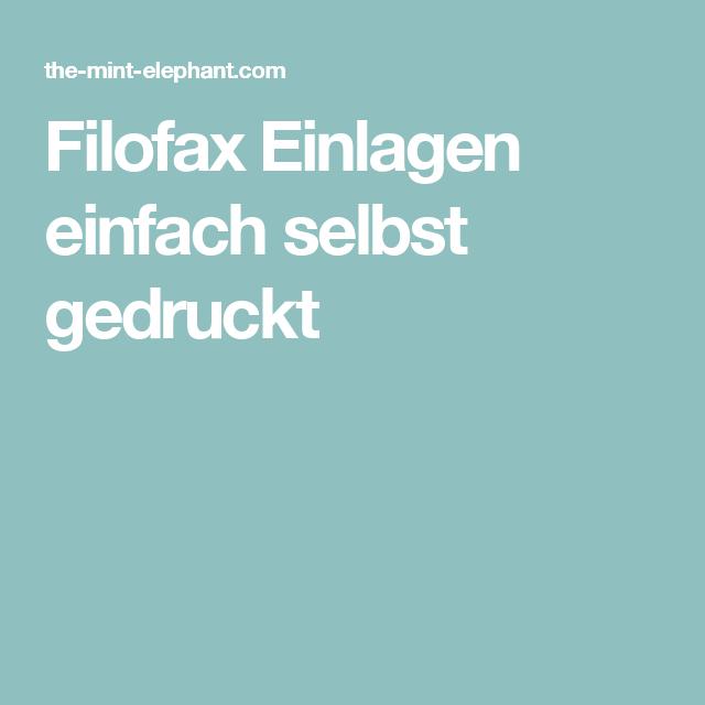 Filofax Einlagen Einfach Selbst Gedruckt Filofax Einlagen Filofax Filofax Einlagen Selber Machen