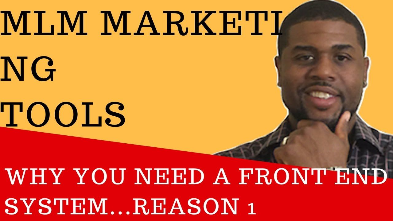 MLM Marketing Tools - Why You Need A Front End System...Reason 1