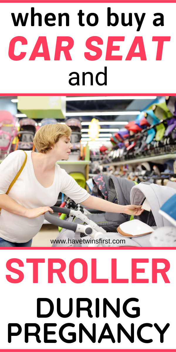 When To Buy A Car Seat And Stroller During Pregnancy | Have Twins First