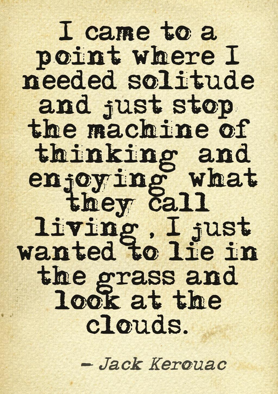 - Jack Kerouac