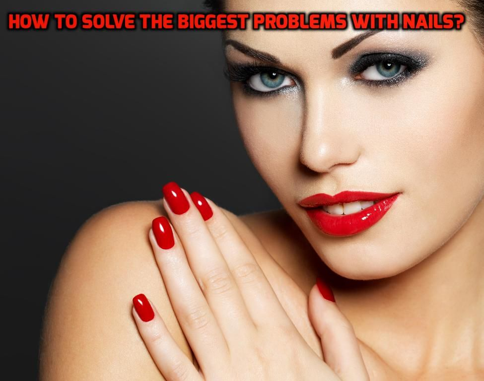 Do You Have Regular Problems With Your Nails Well You Aren T Alone There Are A Lot Nail Problems That People Have Gel Nails Valentines Day Makeup Red Nails