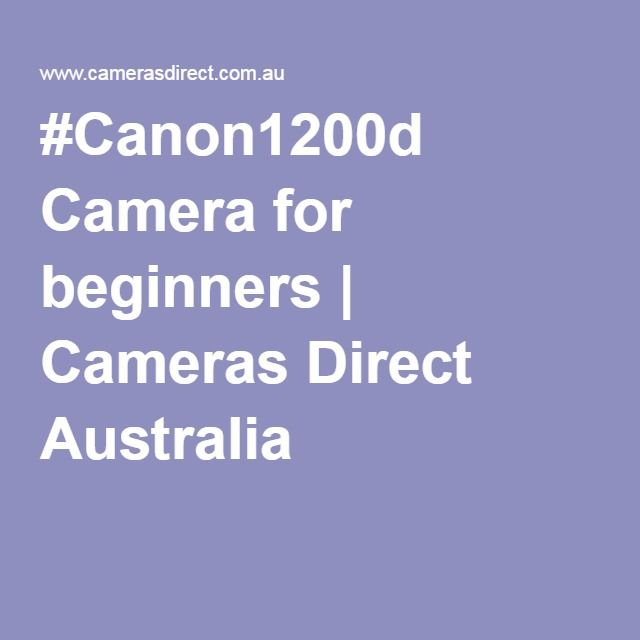 #Canon1200d Camera for beginners | Cameras Direct Australia