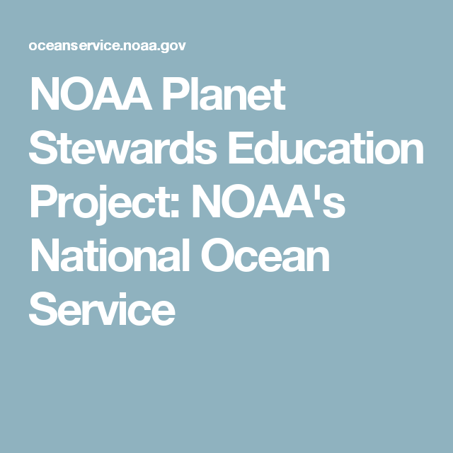 Noaa planet stewards education project noaas national ocean noaa planet stewards education project noaas national ocean service fandeluxe Image collections