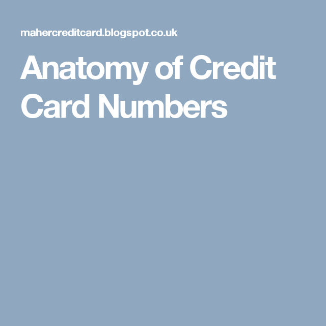Anatomy Of Credit Card Numbers Credit Card Numbers Pinterest