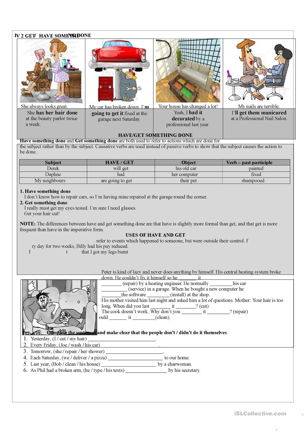 The objective of this worksheet is to help students practice exercises with passive causatives using have something done past participle of regular and