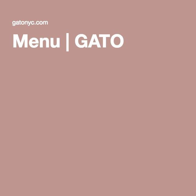 Menu | GATO. Upscale dinner. Bleeker