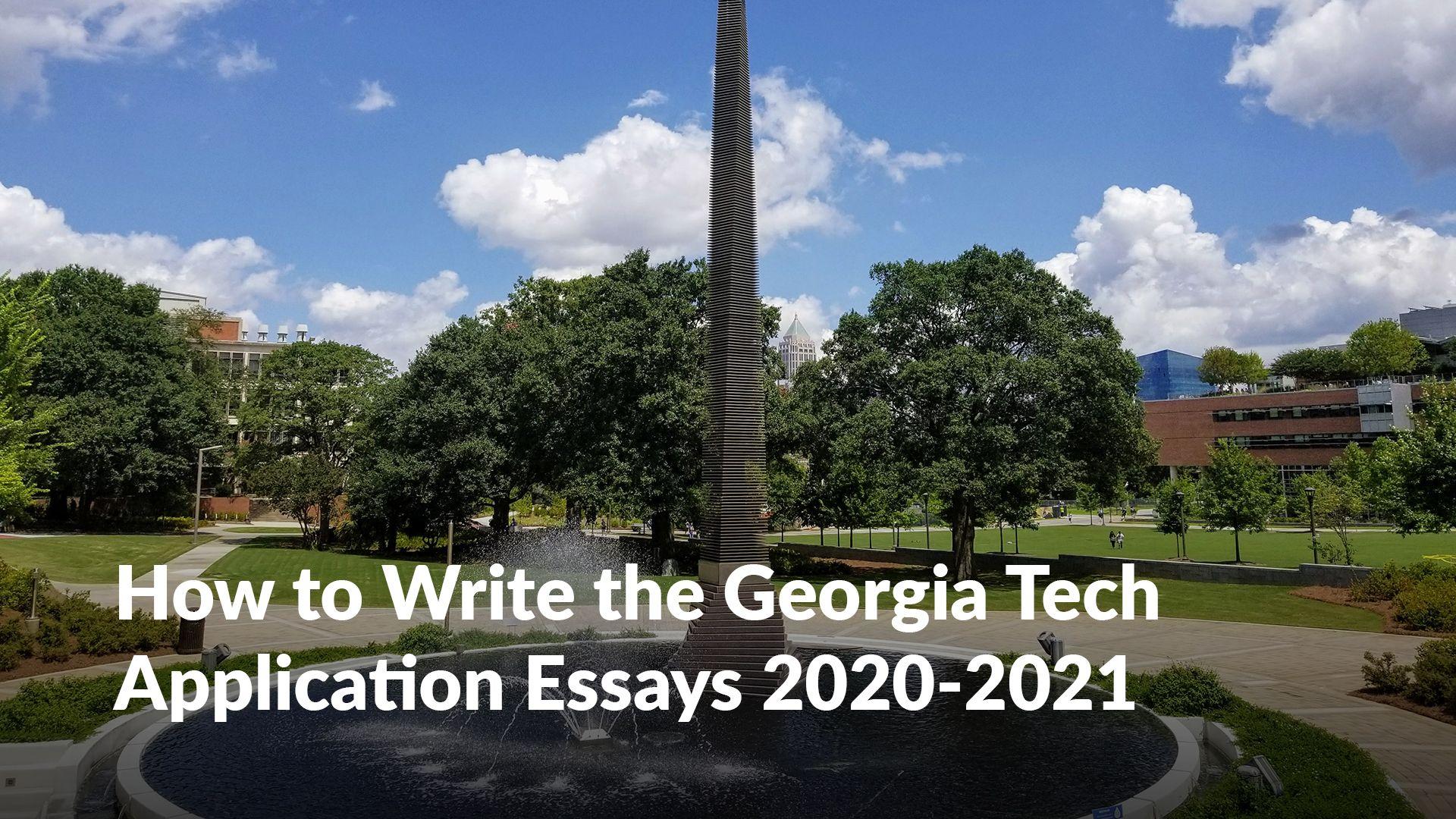 How To Write The Georgia Tech Application Essays 2020 2021 Essay Georgia Institute Of Technology Dream College