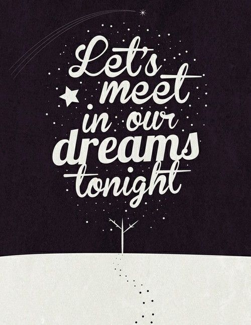 Ill Meet You In My Dreams Thinks Just For Me Quotes Crazy