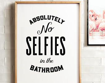 No Selfies In The Bathroom Bathroom Wall Decor Printable Art Funny Bathroom Art Bathroom