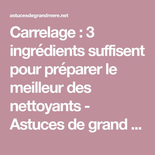 Carrelage : 3 ingrédients suffisent pour préparer le meilleur des nettoyants - Astuces de grand mère