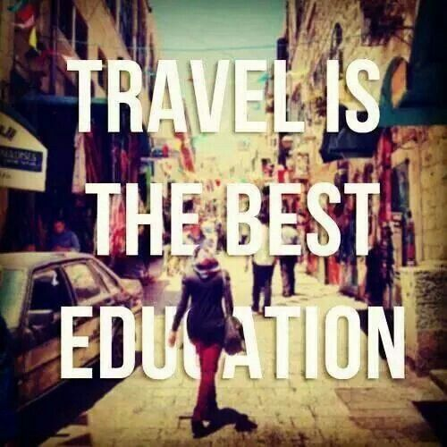 Travel is education