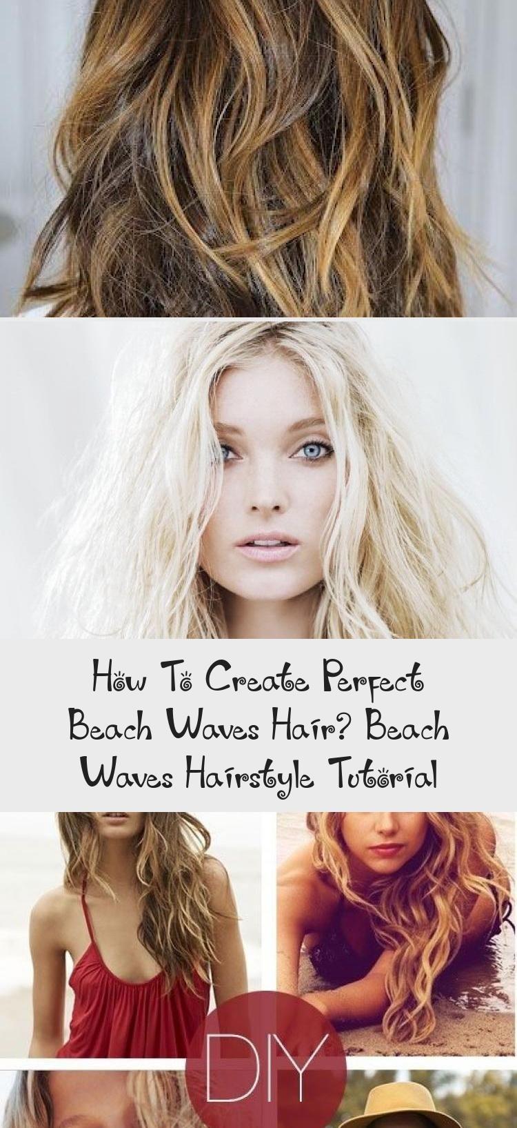 How To Create Perfect Beach Waves Hair Beach Waves Hairstyle