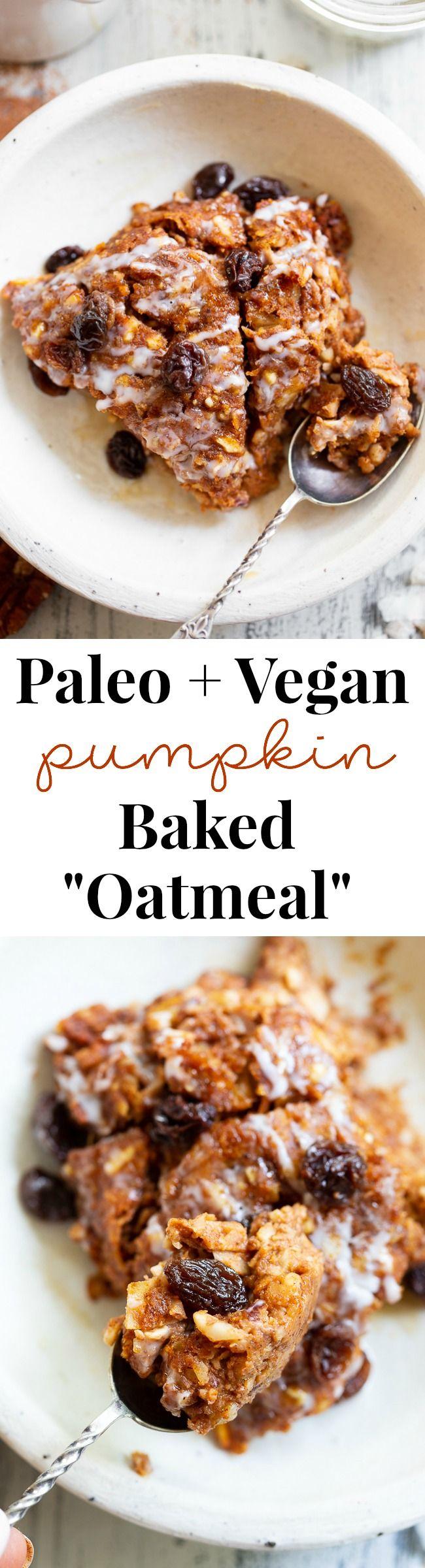 Pumpkin Oatmeal Bake Justeatrealfood Paleorunningmomma Pumpkin Oatmeal Paleo Baking Paleo Pumpkin Recipes