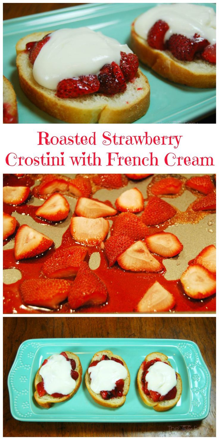 Roast strawberries and make up a batch of french cream for this delicious dessert - Roasted Strawberry Crostini