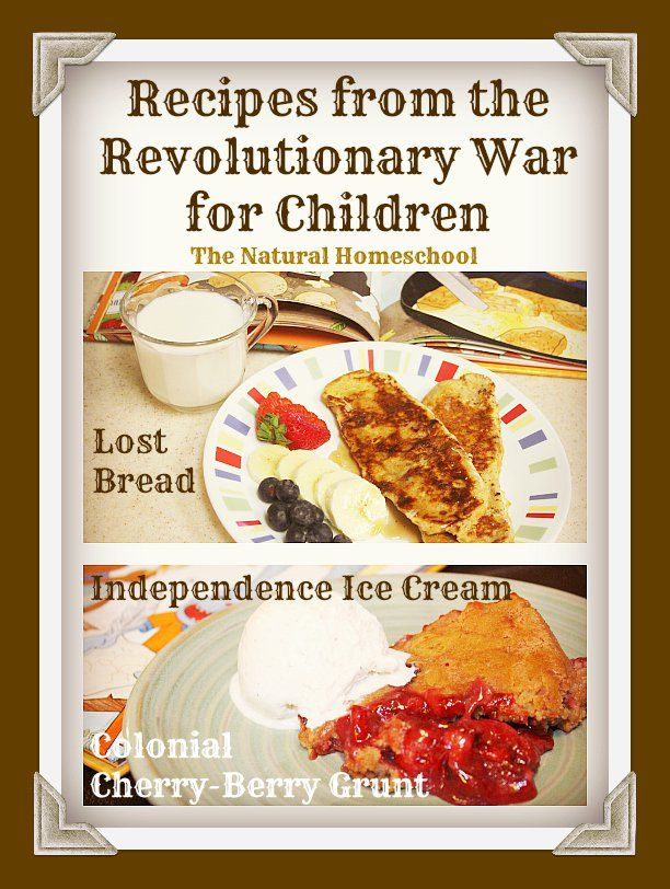 Recipes from the revolutionary war for children revolutionaries recipes from the revolutionary war for children the natural homeschool forumfinder Choice Image