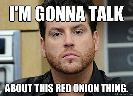 986da1ebe391d007c32bdd449f13b477 scott conant does not like raw red onions and then he wanted to