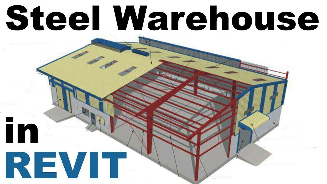 Steel Warehouse Construciton In Revit Tutorial Revit Tutorial Building Information Modeling Revit Architecture