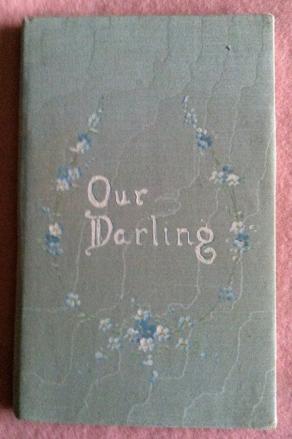 """Vintage baby book, """"Our Darling"""", from 1915."""
