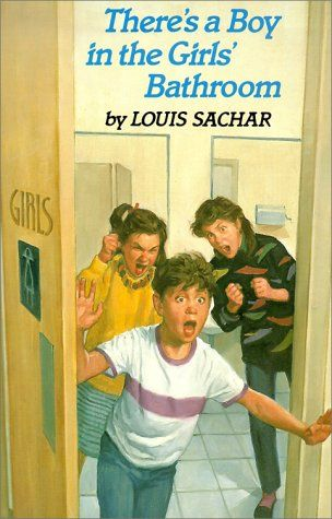 There S A Boy In The Girls Bathroom Louis Sachar Middle Grades Reading Girls Bathroom
