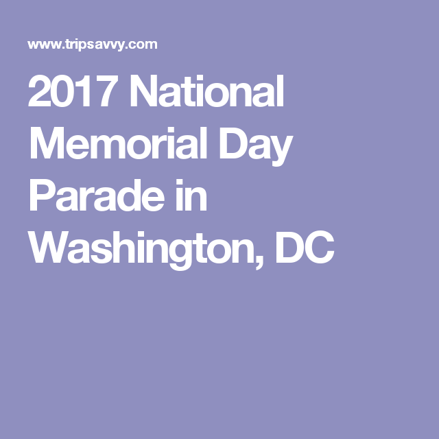 2017 National Memorial Day Parade in Washington, DC
