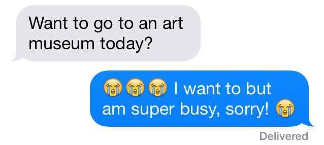 Pin for Later: 12 Flaky Texts We All Send to Get Out of Plans Showing how sad you are to miss out