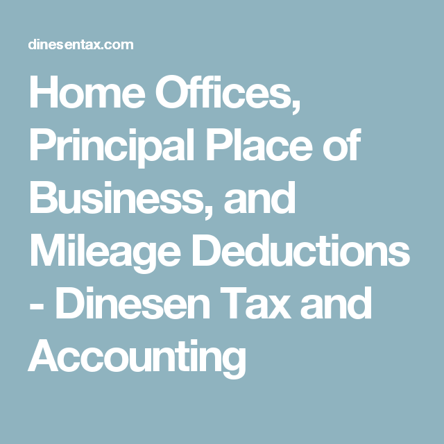 Home Offices, Principal Place Of Business, And Mileage