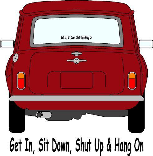 Get In Sit Down Mini Car Decal Bumper Sticker Funny Ebay Car Decals Stickers Funny Bumper Stickers Classic Mini