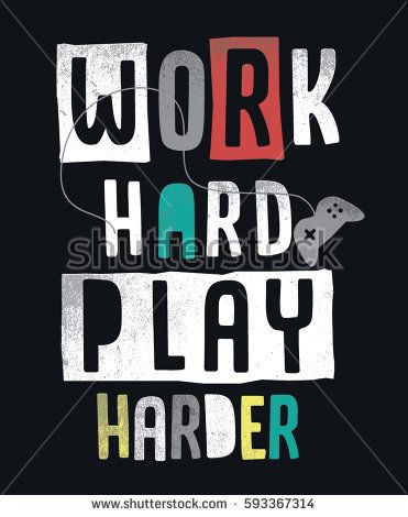 a521f74b Work hard play harder slogan graphic for t shirt and other uses ...