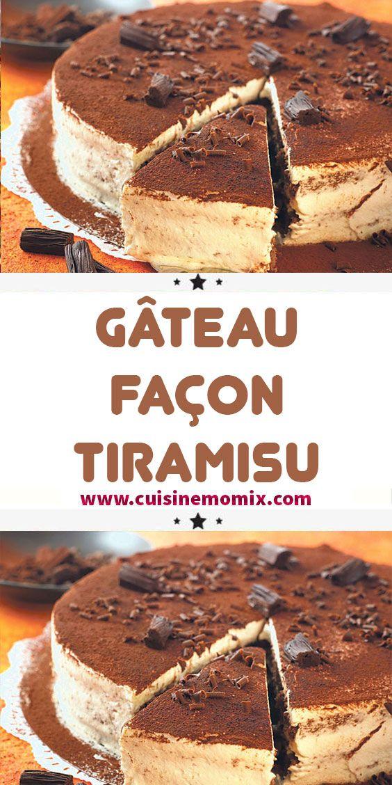 Recette Gateau Facon Tiramisu En 2020 Recette Gateau Gateau Simple Et Bon Recette Dessert