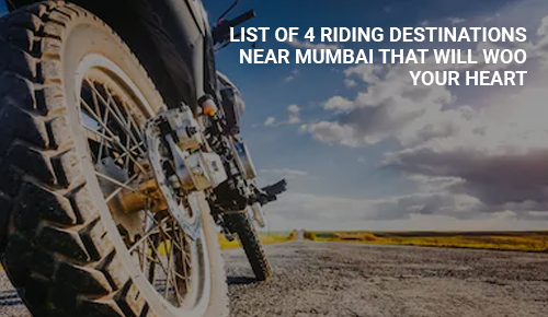 Riding Destinations Near Mumbai That Will Touch Your Heart In