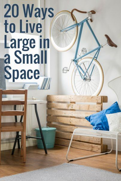 20 Ways to Live Large in a Small Space | Small apartment hacks ...