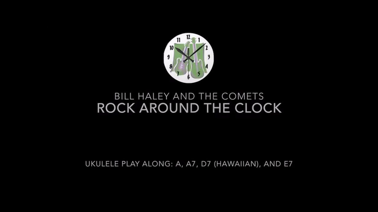 Rock Around The Clock Ukulele Play Along In 2020 Ukulele Rock Around The Clock Ukulele Videos