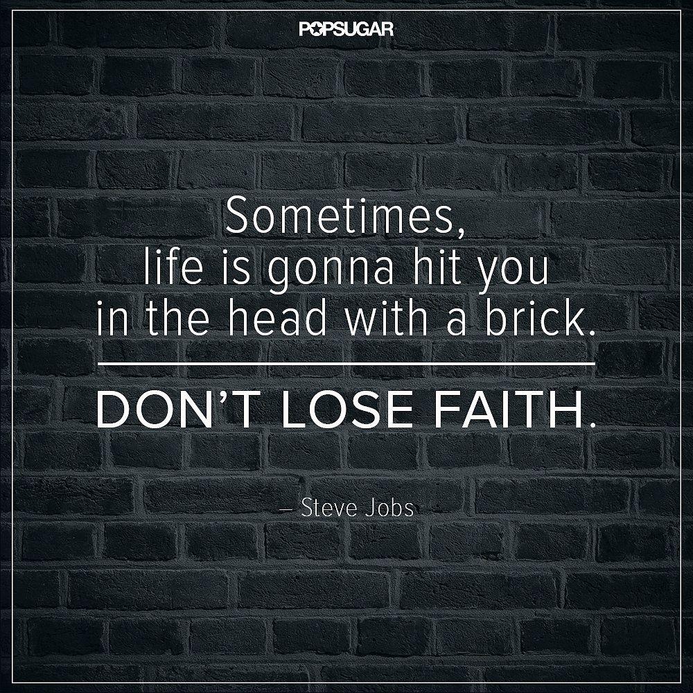 On Keeping the Faith Losing faith, Life inspiration and
