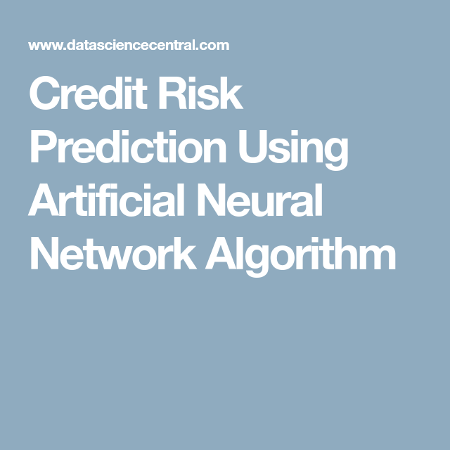 Credit Risk Prediction Using Artificial Neural Network