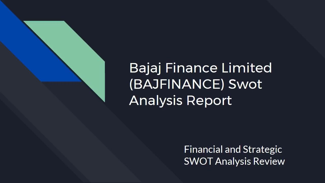 Bajaj Finance Limited Bajfinance Swot Analysis Report  Swot