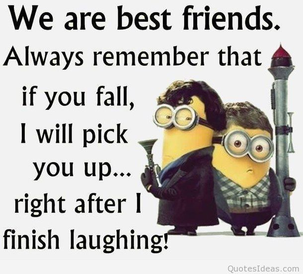 Minion Best Friend Quotes Funny best FRIENDS quotes