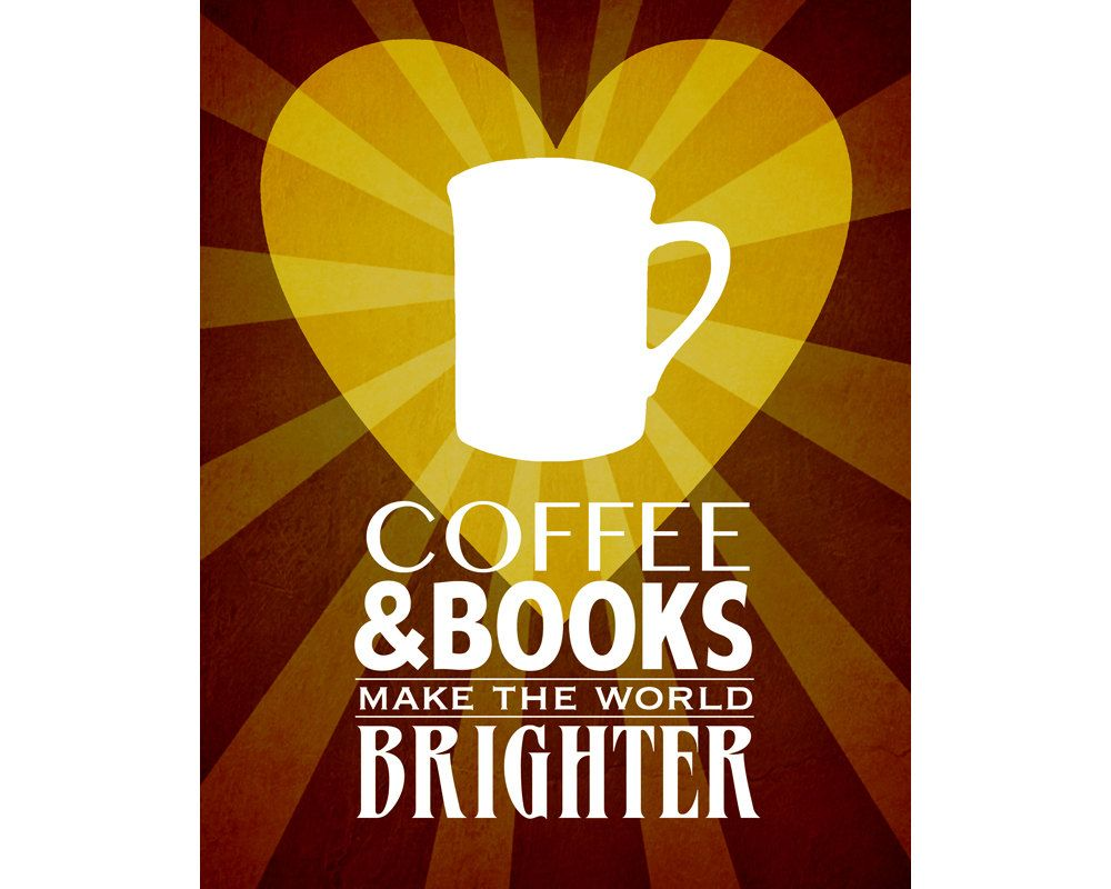 Coffee Poster, Book Art Print, Reading Artwork, Coffee and Books ...